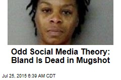 Odd Social Media Theory: Bland Is Dead in Mugshot