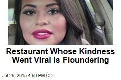 Restaurant Whose Kindness Went Viral Is Floundering