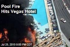 Hotel Pool Fire Hits Vegas Hotel