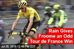 Rain Gives Froome an Odd Tour de France Win