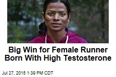Big Win for Female Runner Born With High Testosterone