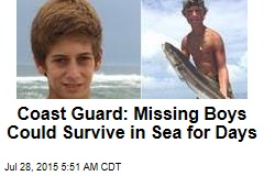 Coast Guard: Missing Boys Could Survive in Sea for Days