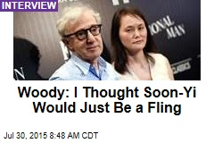Woody Allen: I Thought Soon-Yi Would Just Be a Fling