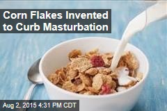 Corn Flakes Invented to Curb Masturbation