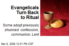 Evangelicals Turn Back to Ritual
