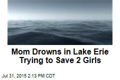 Mom Drowns in Lake Erie Trying to Save 2 Girls