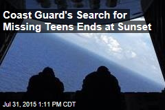 Coast Guard's Search for Missing Teens Ends at Sunset