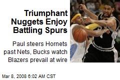 Triumphant Nuggets Enjoy Battling Spurs