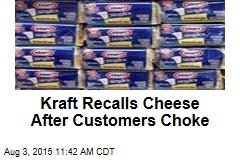 Kraft Recalls Cheese After Customers Choke