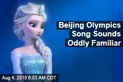 Beijing Olympics Theme Song Sounds Oddly Familiar