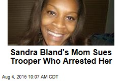 Sandra Bland's Mom Sues Trooper Who Arrested Her