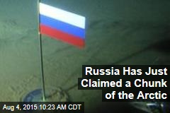 Russia Has Just Claimed a Chunk of the Arctic