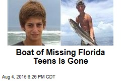 Boat of Missing Florida Teens Is Gone