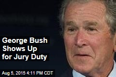 George Bush Shows Up for Jury Duty
