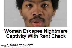 Woman Escapes Nightmare Captivity With Rent Check