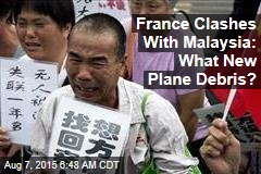 France Clashes With Malaysia: What New Plane Debris?