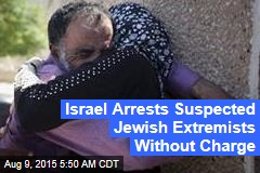 Israel Busts Suspected Jewish Extremists Without Charge