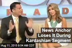 News Anchor Loses It During Kardashian Segment