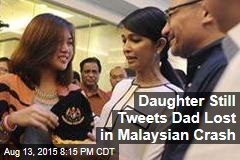 Daughter Still Tweets Dad Lost in Malaysian Crash