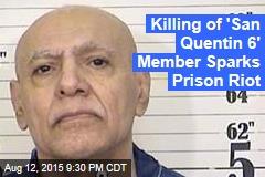 Killing of 'San Quentin 6' Member Sparks Prison Riot