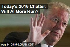Today's 2016 Chatter: Will Al Gore Run?