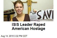 ISIS Leader Raped American Hostage