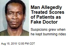 Man Allegedly Treated Scores of Patients as Fake Doctor