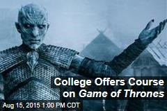 College Offers Course on Game of Thrones