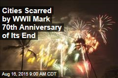 Cities Scarred by WWII Mark 70th Anniversary of Its End