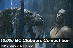 10,000 BC Clobbers Competition