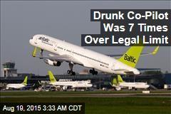 Drunk Co-Pilot Was 7 Times Over Legal Limit