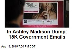 In Ashley Madison Dump: 15K Government Emails