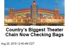 Country's Biggest Theater Chain Now Checking Bags