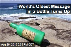 World's Oldest Message in a Bottle Turns Up