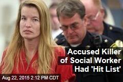 Accused Killer of Social Worker Had 'Hit List'