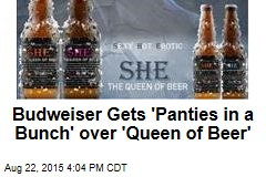 Budweiser Gets 'Panties in a Bunch' over 'Queen of Beer'