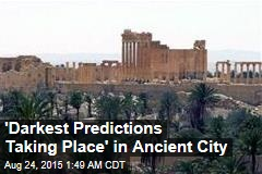 'Darkest Predictions Taking Place' in Ancient City