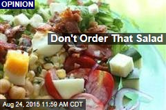 Don't Order That Salad