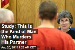 Study: This Is the Kind of Man Who Murders His Partner