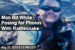Man Bit While Posing for Photos With Rattlesnake