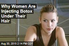 Why Women Are Injecting Botox Into Their Scalps