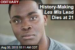 History-Making Les Mis Lead Dies at 21
