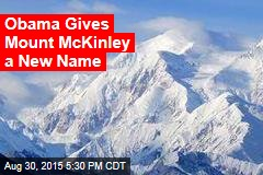 Obama Gives Mount McKinley a New Name