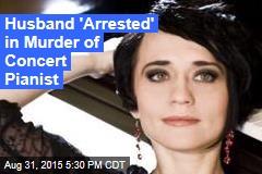 Husband 'Arrested' in Murder of Concert Pianist