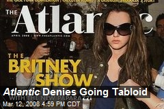 Atlantic Denies Going Tabloid