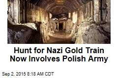 New Player in Hunt for Nazi Gold Train: Explosives Unit