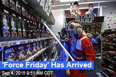 'Force Friday' Has Arrived