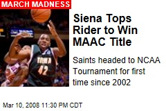 Siena Tops Rider to Win MAAC Title