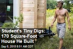 Student's Tiny Digs: 170 Square-Foot House He Built