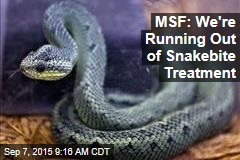 MSF: We're Running Out of Snakebite Treatment